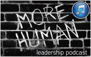 More_Human_Leadership_Podcast